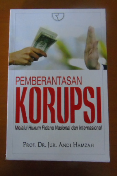 Pemberantasan Korupsi Melalui Hukum Pidana Nasional dan Internasional